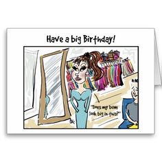 Have a big Birthday! Greeting Cards