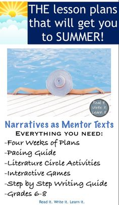 Everything you need to make it to summer vacation in one bundle!  The Narratives as Mentor Texts set for middle school ELA includes 70 pages of lesson plans, activities, games, literature circle guidelines, student workbook, and a step by step guide to help students to write their own polished narrative writing piece.  End the year stress free and enjoy the time you have with your students by sharing a meaningful and engaging learning experience!  Check out more at…