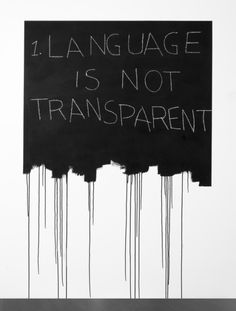Language Is Not Transparent  Mel Bochner (United States, Pennsylvania, Pittsburgh, active New York, New York City, born 1940)  United States, 1970  Modern and Contemporary Art Council Fund (M.2004.61)  Contemporary Art