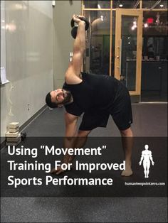 """Using """"Movement"""" Training For Improved Sports Performance   Human 2.0 Blog Post"""