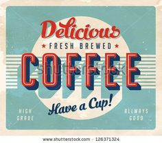 Vintage sign - Fresh Brewed Coffee - Vector EPS10. Grunge effects can be easily removed for a brand new, clean sign. by Callahan, via ShutterStock