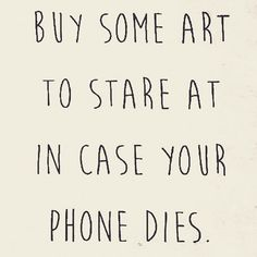 🙈 Or make some art.. . . . . . #true #forshame #addicted #artquotes #art #artist #quoteoftheday #quote #artwork #artists #phones #reminder #love #quotes #creativity #support #community #buysomeart #friendlyreminder #creativehappylife #artcollector #perspective #buyart #phone #planb #phones #thoughtoftheday #addicts #livewithart #collectart #sassy Thought Of The Day, Happy Life, Quote Of The Day, Buy Art, Art Quotes, Sassy, Perspective, Jade, Phones