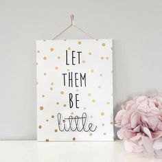 I've just found 'Let Them Be Little' Wire Wall Plaque. Add a little style to your little ones nursery with our 'Let them be little' wire wall plaque.. £55.00