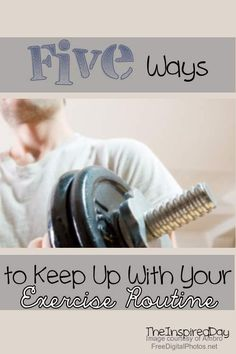 5 Ways to Keep Up Your Exercise Routine - The Inspired Day