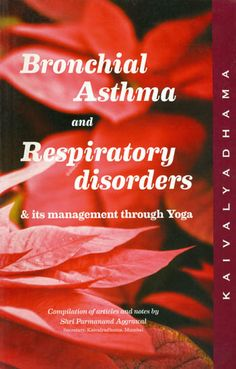 Bronchial Asthma and Respiratory Disorders and its Management Through Yoga