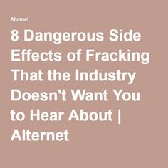 8 Dangerous Side Effects of Fracking That the Industry Doesn't Want You to Hear About | Alternet