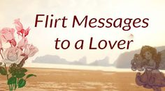 flirt sms for my boyfriend Funny flirty things to text to your girlfriend my boyfriend says what are some flirty text messages i can send my girlfriend.