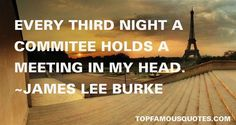 james lee burke quotes - Google Search James Lee Burke, Hold A Meeting, Literary Quotes, Inspire, Google Search, Funny, Ha Ha, Literary Tattoos, Hilarious