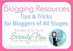 Blogging Resources (A Round-up of Tips & Tricks for Bloggers) via Serenity Now