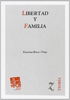 Libertad y familia / Encarna Roca i Trias. - 2014