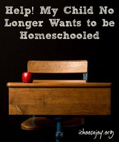 Help! My Child No Longer Wants to be Homeschooled