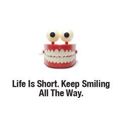 Keep Smiling....