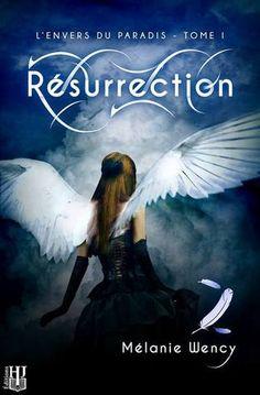 L'envers du paradis, T1 : Résurrection (Mélanie Wency)