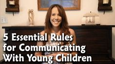 #TEACHableMoments Essential Rules for Communicating With Young Children