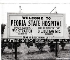 Welcome to Peoria State Hospital Mental Asylum, Insane Asylum, Old Hospital, Abandoned Hospital, Peoria Illinois, Canton Illinois, Mental Illness Quotes, Abandoned Asylums, Old Signs