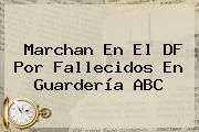 http://tecnoautos.com/wp-content/uploads/imagenes/tendencias/thumbs/marchan-en-el-df-por-fallecidos-en-guarderia-abc.jpg Guarderia Abc. Marchan en el DF por fallecidos en Guardería ABC, Enlaces, Imágenes, Videos y Tweets - http://tecnoautos.com/actualidad/guarderia-abc-marchan-en-el-df-por-fallecidos-en-guarderia-abc/