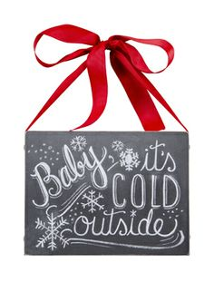"""Baby It's Cold Outside"" DIY Chalkboard Sign for the HOT CHOCOLATE BAR area!"