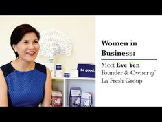 Women in Business: La Fresh Founder, Eve Yen discusses having a great Work-Life Balance - YouTube