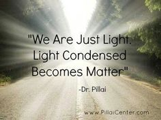 We are just light. Light condensed becomes Matter. The cause of all negative emotions is a disruption in the body's energy system. Quantum World, E Mc2, Divine Light, Quantum Mechanics, Quantum Physics, Science, Consciousness, Love And Light, At Least