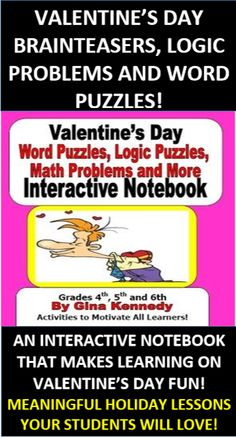 "VALENTINES DAY CHALLENGING WORD PUZZLES, BRAINTEASERS, LOGIC PUZZLES AND MORE! A GREAT WAY TO ADD CRITICAL THINKING SKILLS TO THIS FUN HOLIDAY!  The ""Valentine's Day Word Puzzles, Logic Puzzles, Math Problems & More Interactive Notebook"" is a great way to celebrate Valentine's Day and challenge your students at the same time!    I have included multiple pages of engaging problems, puzzles and teasers to some rigor and brain work to this fun holiday. $"