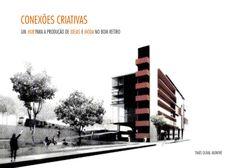 TFG - Conexões Criativas  Trabalho Final de Graduação de Arquitetura e Urbanismo, Universidade São Judas Tadeu, 2015.