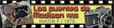 """El Acorazado Cinéfilo - Le Cuirassé Cinéphile: """"The Bridges of Madison County"""". NIKON F - Lorenzo..."""