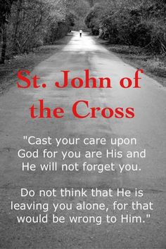 """St John of the Cross - """"Cast your care upon God..."""""""