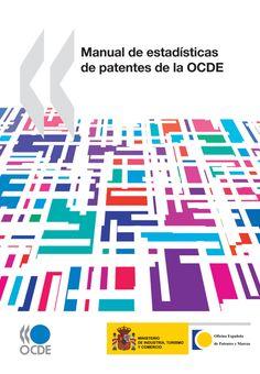 Manual de estadísticas de patentes de la OCDE. Primera traducción al español de este documento. 2009.