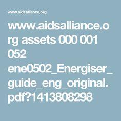 www.aidsalliance.org assets 000 001 052 ene0502_Energiser_guide_eng_original.pdf?1413808298