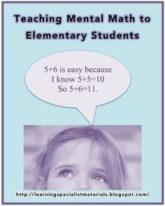 Many people think that mental math is too difficult for elementary learners, but, in fact, youngsters have wonderful imaginations and capacities to visualize that can be utilized while doing mathematical calculations. #mentalmath Memory Strategies, Math Strategies, Instructional Strategies, Whole Brain Teaching, Teaching Math, Kindergarten Math, Jobs For Teachers, Math Classroom, Classroom Ideas
