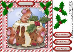 Holly Pudding  by Ceredwyn Macrae A lovely with the Christmas Mice at the pudding has three greeting tags and a blank one