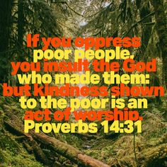 Show kindness to those less fortunate than you. #VerseOfTheDay #HelpingYouLiveWell Verse Of The Day, Oppression, Bible Scriptures, Proverbs, Acting, God, Dios, Powerful Quotes, Persecution