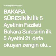 BAKARA SÛRESİNİN İlk 5 Ayetinin Fazileti Bakara Suresinin ilk 5 Ayetini 21 defa okuyan zengin olur. Malı Mülkü artar. Bakara Suresinin Malta, Islam, Quotes, Quotations, Malt Beer, Quote, Shut Up Quotes