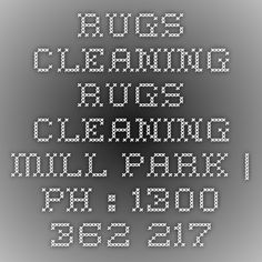 Rugs Cleaning Rugs Cleaning Mill Park | Ph : 1300 362 217