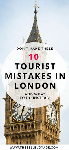 London Travel Guide: 10 Tourist Mistakes in London. Travel in Europe.