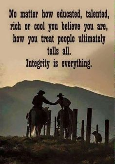 Collection : 70 Inspirational Integrity Quotes For Work and Business Life Quotes Love, Great Quotes, Me Quotes, Inspirational Quotes, Unique Quotes, Baby Quotes, Humor Quotes, Wisdom Quotes, Cowboy Quotes