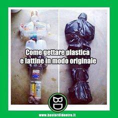 Come #gettare #plastica e #lattine in modo #originale. #riciclare #spazzatura #sacco #scherzo #bastardidentro www.bastardidentro.it