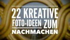 Kreative Fotoideen für dich!