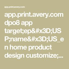 app.print.avery.com dpo8 app target;ep=USP;name=US_en home product design customize;storage=fsUSPtemp;path=2017-04-16%2Fanonymous%2FProjects%2F966b5c02-2b24-4cd7-8419-18ff43096038%2F138198b3-3235-44a8-9a49-1f8878312685.xml print ctx view?customize