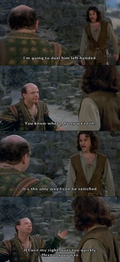 """I'm going to duel him left-handed."" (The Princess Bride)"