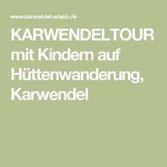 KARWENDELTOUR mit Kindern auf Hüttenwanderung, Karwendel