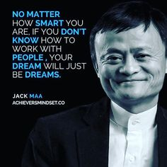 Jack Ma Quotes About People Motivational Quotes For Success, Leadership Quotes, Work Quotes, Wisdom Quotes, Positive Quotes, Life Quotes, Inspirational Quotes, Business Motivation, Business Quotes