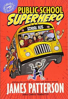 The Hardcover of the Public School Superhero (B&N Exclusive Edition) by James Patterson, Chris Tebbetts, Cory Thomas Superhero School, Superhero Books, James Patterson, Grandma's Boy, New Children's Books, Out Of Touch, Sixth Grade, Grade 3, Chapter Books