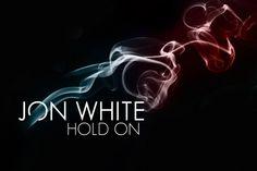 #jonwhite #holdon