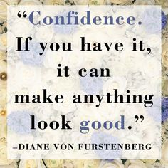 #DVF #quotes #confidence #beauty #selflove