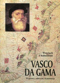 """""""Vasco da Gama. Wyprawy, odkrycia, dyplomacja"""" Wojciech Chabasiński Cover by Krystyna Töpfer  Published by Wydawnictwo Iskry 1997"""