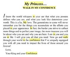Walk in my confidence My Princess Quotes, Gods Princess, Bible Quotes, Bible Verses, Prayer Scriptures, Bible Teachings, Lord And Savior, God First, Heavenly Father