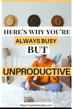 Here's Why You're Always Busy But Get Nothing Done, How To Be Productive Every Day, Here's Why You're Get Nothing Done, How To Increase Productivity, How To Stop Being Unproductive, Being Busy Is Not An Excuse, #productivity #timemanagement #advice #howto #success #busy