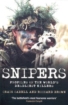 Cabell, Craig & Richard Brown. (2005). Snipers: Profiles of the World's Deadliest Killers. London, England: John Blake.