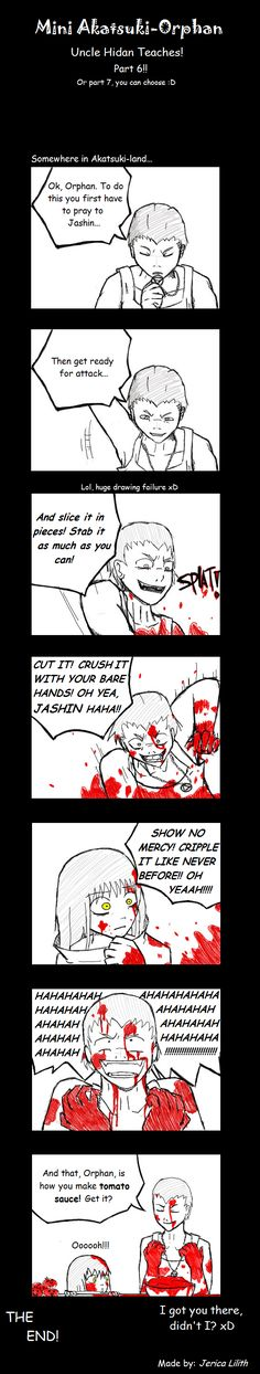 Hidan!!! Shame on you, for making me think you were killing someone in front of Orphan!!!